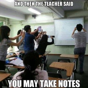 """And Then Teacher Said You May Take Notes"", from Facebook, 2013"